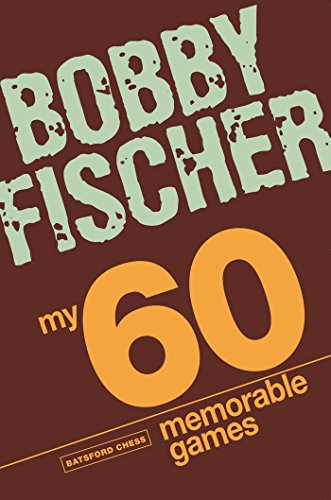 My 60 Memorable Games: chess tactics, chess strategies with Bobby Fischer (Batsford Chess) (English Edition)