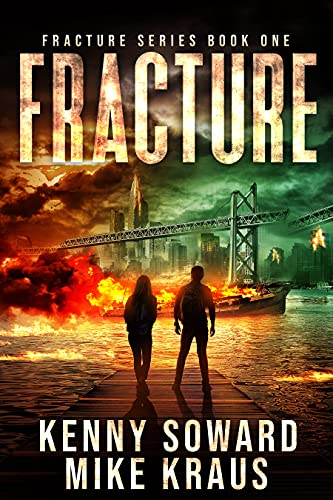 Fracture: Fracture Book 1: (A Post-Apocalyptic Survival Thriller) by [Kenny Soward, Mike Kraus]