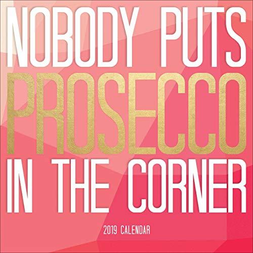 Nobody Puts Prosecco in the Corner M 2019