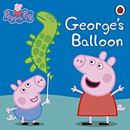 Peppa Pig: George's Balloon by [Collectif]