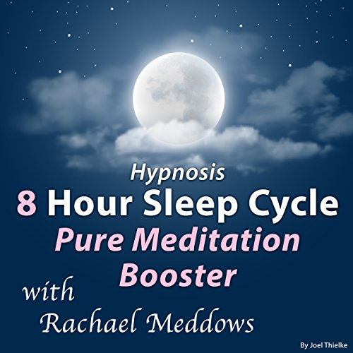 Hypnosis 8 Hour Sleep Cycle: Pure Meditation Booster cover art