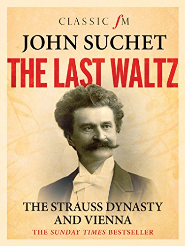 The Last Waltz: The Strauss Dynasty and Vienna (English Edition)
