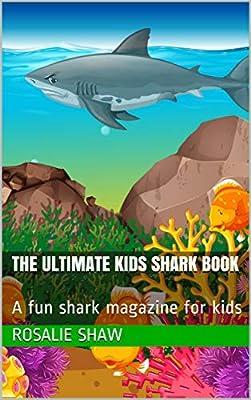 The Ultimate Kids Shark Book: A fun shark magazine for kids
