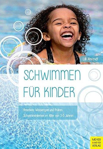 Schwimmen für Kinder: Kreatives Wasserspiel und frühes Schwimmenlernen im Alter von 3-5 Jahren