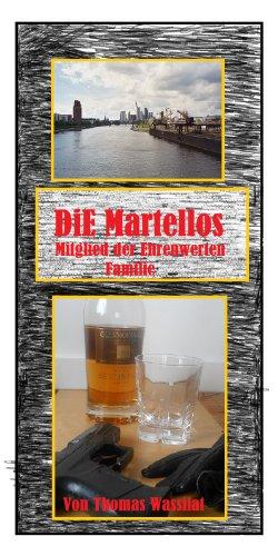 Die Martellos - Mitglied der Ehrenwerten Familie (Geschichten aus dem Vanier Universum - Charakterband 1) (German Edition)