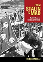 From Stalin to Mao: Albania and the Socialist World
