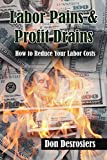 Labor Pains & Profit Drains: How to Reduce Your Labor Costs