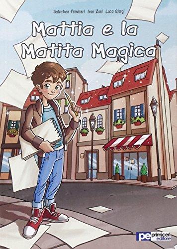 Mattia e la matita magica ~ La danza classica tra arte e scienza. Nuova ediz. Con espansione online PDF Books