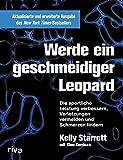Werde ein geschmeidiger Leopard – aktualisierte und erweiterte Ausgabe: Die sportliche Leistung...