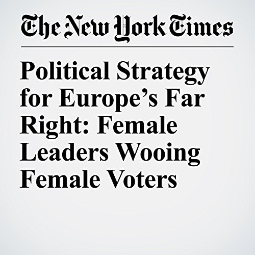 Political Strategy for Europe's Far Right: Female Leaders Wooing Female Voters copertina