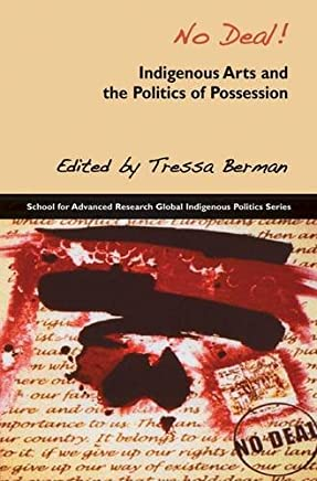 No Deal!: Indigenous Arts and the Politics of Possession