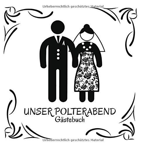 Unser Polterabend Gästebuch: Gästebuch für den Polterabend, Hielich, Letsch, Kranzbinden I Erinnerung I Geschenkidee I Andenken