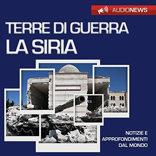 Terre di guerra: la Siria copertina