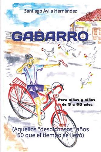 """GABARRO: (Aquellos """"desdichosos"""" años 50 que el tiempo se llevó)"""