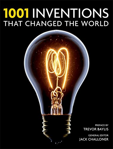 1001 Inventions That Changed the Way We Live