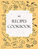 My Recipes Cookbook: themed Recipe DIY cookbook Journals to Write In Favorite Recipes and your own food chef Meals for your family or kids in special ... Large (8.5 x 11 inches) - 77 Pages