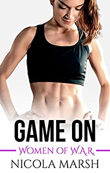 Game On (Women of W.A.R. Book 1) by [Nicola Marsh]