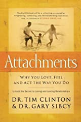 Attachments: Why You Love, Feel and Act the Way You Do