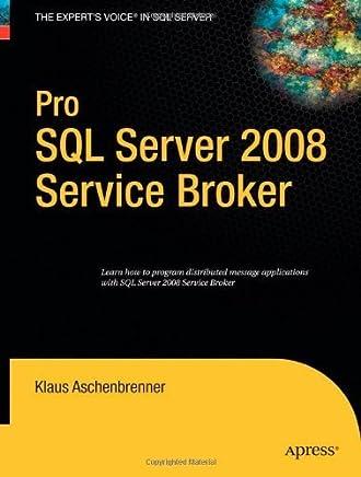 Pro SQL Server 2008 Service Broker by Klaus Aschenbrenner(2008-07-25)