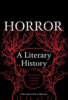 Horror: A Literary History (English Edition) de [Xavier Reyes]