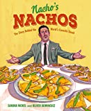 Nacho's Nachos: The Story Behind the World's Favorite Snack