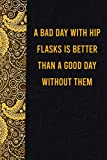 A bad day with hip flasks is better than a good day without