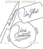 Un couteau, un plat, une cocotte de Stéphane Reynaud