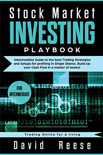 Stock Market Investing Playbook: Intermediate Guide to the best Trading Strategies and Setups for profiting in Single Shares. Build Up your Cash Flow ... of weeks! (Trading Online for a Living)