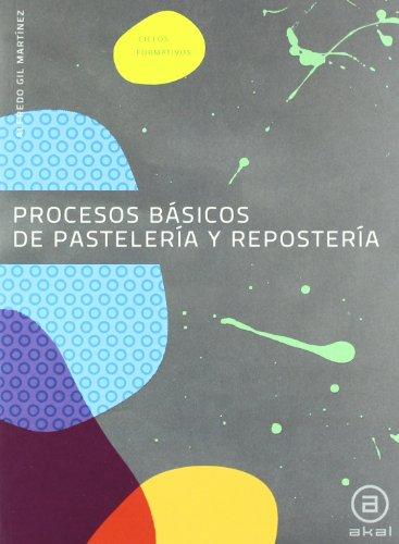 Procesos básicos de pastelería y repostería: Libro del alumno (Ciclos formativos)