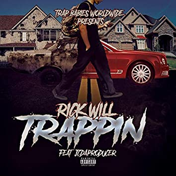 Trappin' Rick Will (feat. Jcdaproducer)