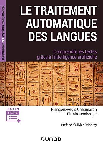 Le traitement automatique des Langues : Comprendre les textes grâce à l'intelligence artificielle (French Edition)