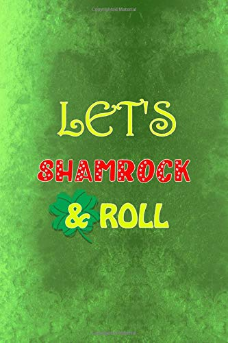 Let's Shamrock & Roll: Notebook Journal Composition Blank Lined Diary Notepad 120 Pages Paperback Green Texture Shamrock