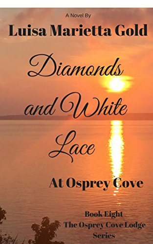 Diamonds and White Lace at Osprey Cove (The Osprey Cove Lodge Book 8) (English Edition)