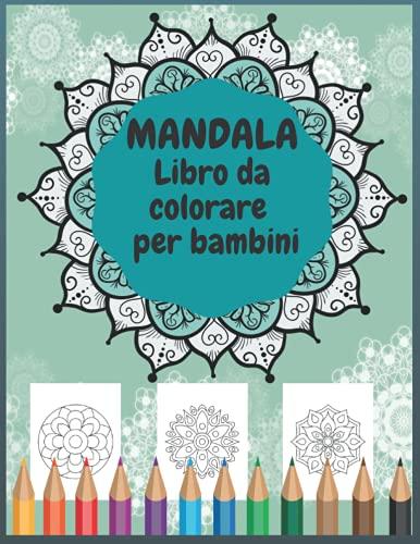 MANDALA Libro da colorare per bambini: Mandala facili per i bambini | 50 disegni unici per calmare i bambini, attività terapeutica di rilassamento senza stress