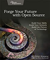 Forge Your Future with Open Source: Build Your Skills. Build Your Network. Build the Future of Technology.