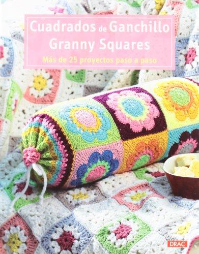 Cuadrados de ganchillo Granny Squares: Más de 25 proyectos paso a paso