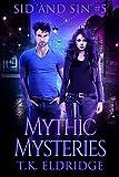 Mythic Mysteries (Sid & Sin #5) (Sid & Sin Series)