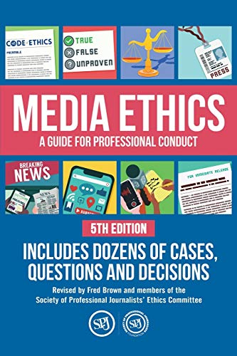 Compare Textbook Prices for Media Ethics: A Guide For Professional Conduct Illustrated Edition ISBN 9780578631707 by Brown, Fred,Kelley, Cindy,Peterson, Tony