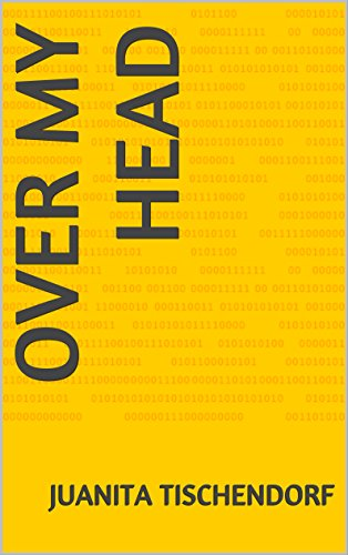 Book: Over My Head by Juanita Baskerville Tischendorf
