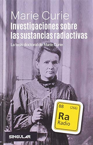 Investigaciones sobre las sustancias radiactivas: La tesis doctoral de Marie Curie