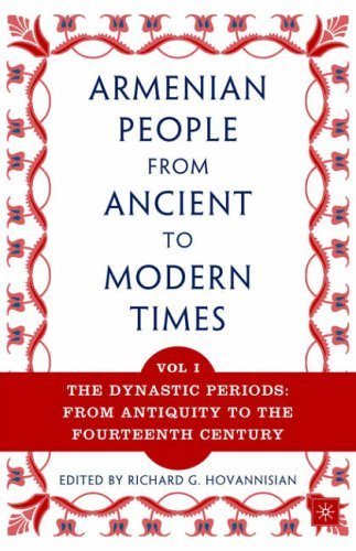 The Armenian People From Ancient to Modern Times, Volume I: The Dynastic Periods: From Antiquity to the Fourteenth Century: Vol I (2004-01-17)
