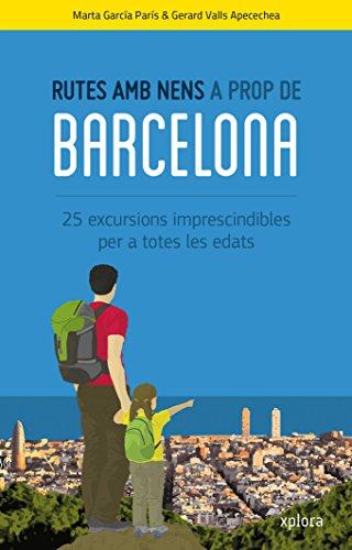 Rutes amb nens a prop de Barcelona (CATALAN)