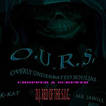 O.U.R.S. (Chopped & Screwed)