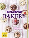 Simply Raw Bakery: Rohköstlich & vegan backen (GU Themenkochbuch)