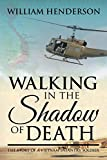 Walking in the Shadow of Death: The Story of a Vietnam Infantry Soldier