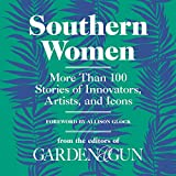 Southern Women: More Than 100 Stories of Artists, Innovators, and Icons