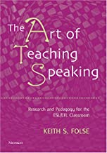 By Keith S. Folse - The Art of Teaching Speaking: Research and Pedagogy for the ESL/EFL Classroom (3.7.2006)