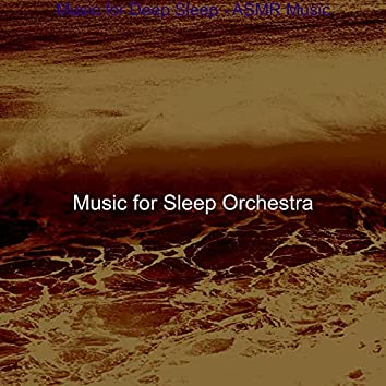 Music for Deep Sleep - ASMR Music