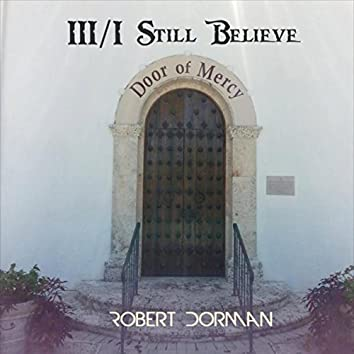 111/ I Still Believe