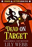 Dead On Target: Paranormal Cozy Mystery (Visions & Victims Book 5) (Kindle Edition)